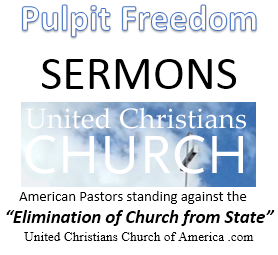 United Christians Church of America .com Pulpit Freedom for Pastors American Christians United for a United Christian Church